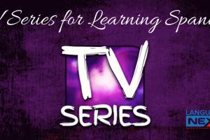 Best TV Series for Learning Spanish